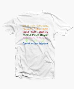 Do it for Grandma International Women's Day T Shirt