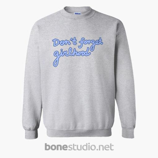 Dont Forget Girlhood Sweatshirt sport grey