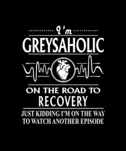 Greysaholic On The Road To Recovery Sweatshirt