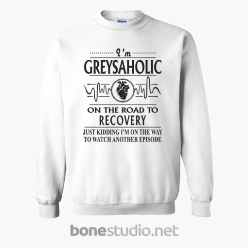 Greysaholic On The Road To Recovery Sweatshirt white