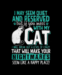I May Seem Quiet And Reserved Cat T Shirt