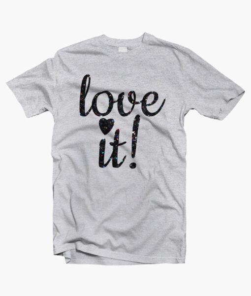 Love It T Shirt sport grey Copy