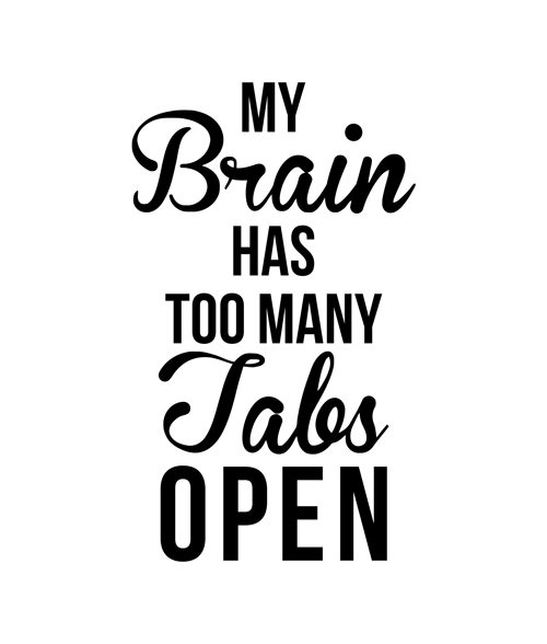 My Brain Has Too Many Tabs T Shirt