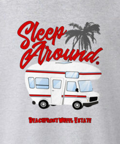 Sleep Around Camping T Shirt