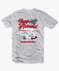 Sleep Around Camping T Shirt
