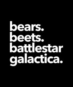 Bears Beets Battlestar Galactica T Shirt