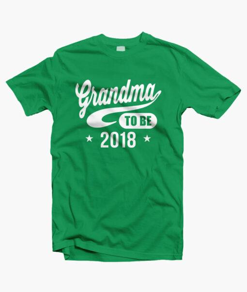 Grandma To Be 2018 T Shirt irish green