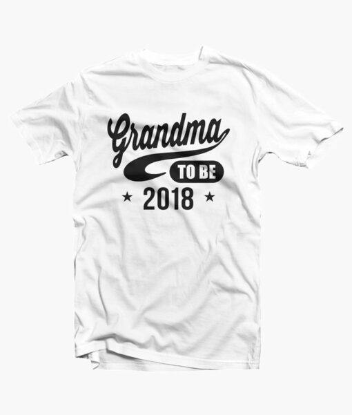 Grandma To Be 2018 T Shirt