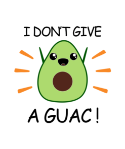 I Don't Give A Guac T Shirt