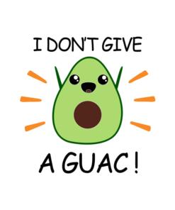 I Don't Give A Guac T Shirt