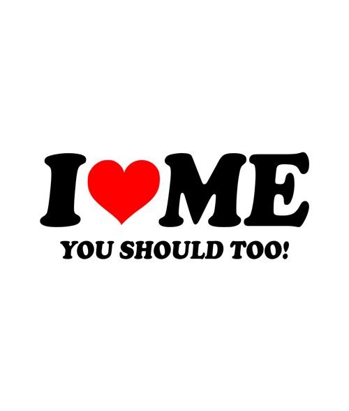 You Should Love Me Quotes: I Love Me You Should Too Quote T Shirt Shirt Size S-M-L-XL