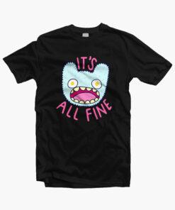 Its All Fine T Shirt black