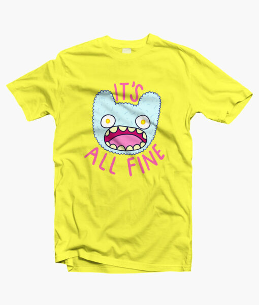 Its All Fine T Shirt yellow