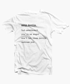 Many Devils Quote T Shirt