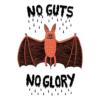 No Guts No Glory Bat T Shirt