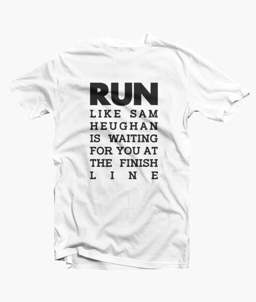 RUN Sam Heughan T Shirt
