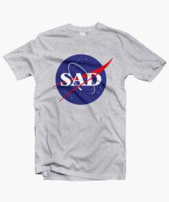 Sad Nasa T Shirt