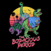 The Bodacious Period T Shirt