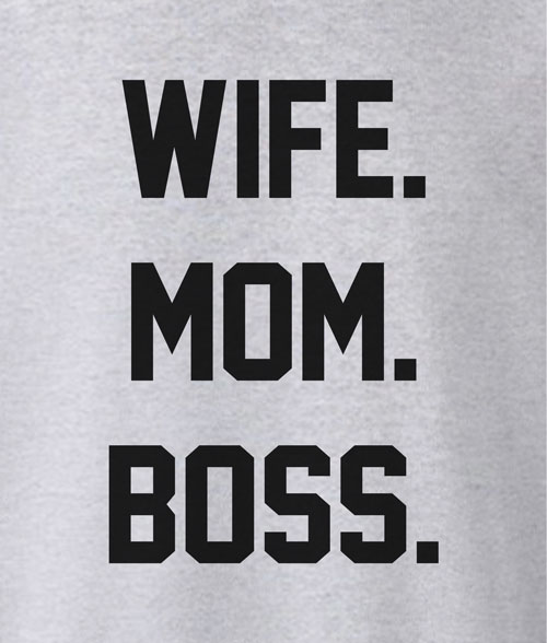Wife Mom Boss T Shirt