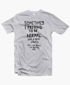Awesome Normal is Boring T Shirt