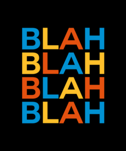 Blah Blah Blah Quote T Shirt
