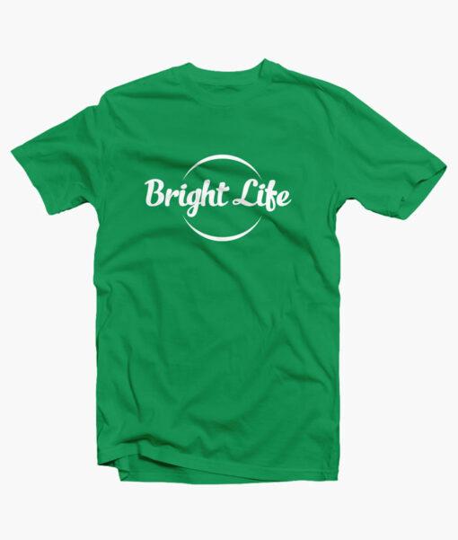 Bright Life T Shirt irish green