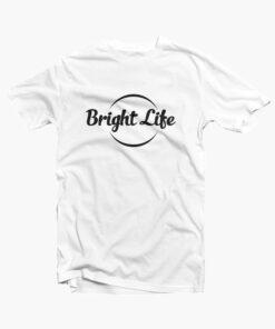 Bright Life T Shirt white