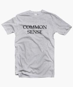 Common Sense T Shirt