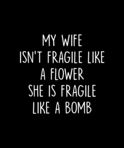 Fragile Like A Bomb Quote T Shirt