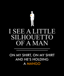I See a Little Silhouetto Mango T Shirt