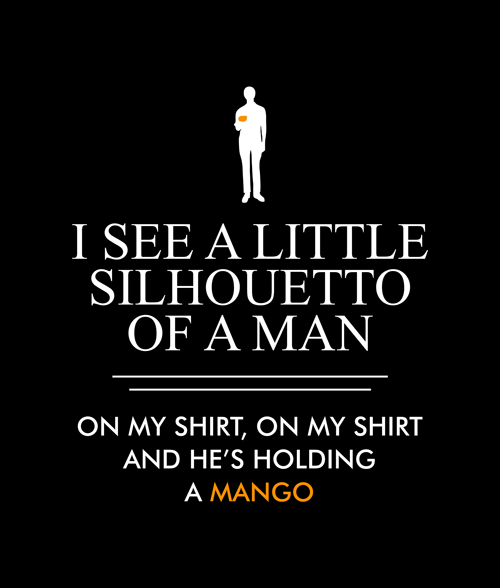 I See a Little Silhouetto Mango T Shirt