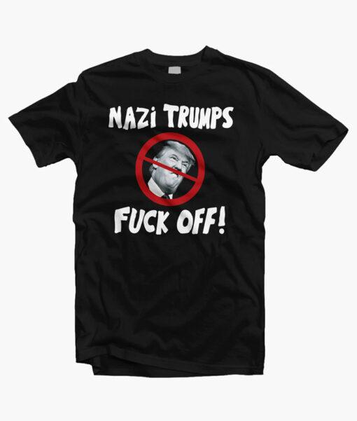 Nazi Trumps Fuck Off Funny T Shirt