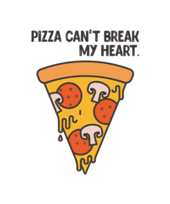 Pizza Can't Break My Heart T Shirt
