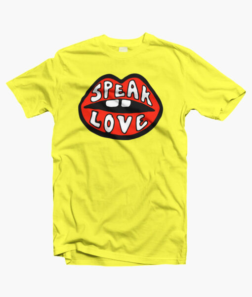 Speak Love T Shirt