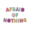 Afraid Of Nothing T Shirt