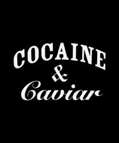 Cocaine And Caviar T Shirt
