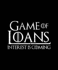 Game Of Loans Interest Is Coming T Shirt