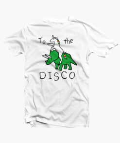 To The Disco Unicorn Riding Triceratops T Shirt