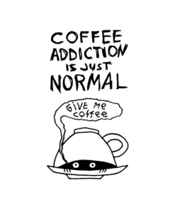 Coffee Addiction Is Just Normal T Shirt