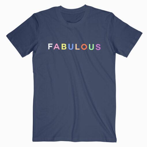 Fabulous T Shirt