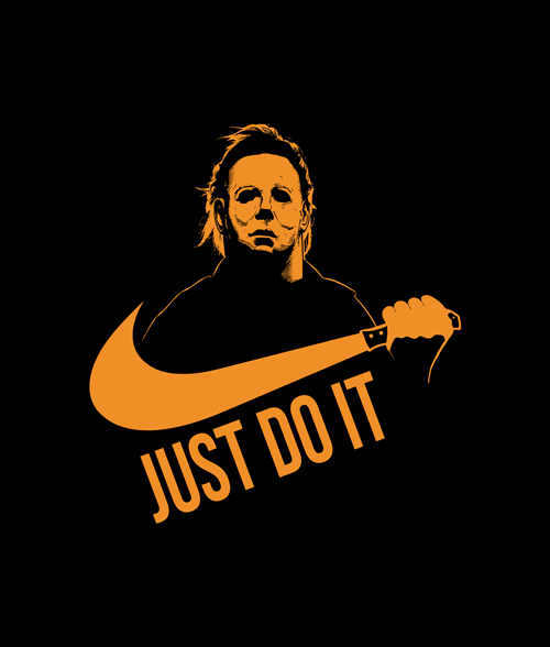 Just Do It Michael Myers Halloween T Shirt