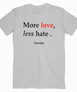 More Love Less Hate Shawn Mendes T Shirt