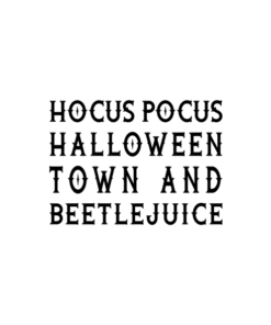 Hocus Pocus Halloween Town And Beetlejuice T Shirt