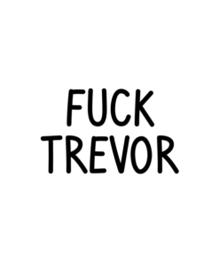 Fuck Trevor T Shirt
