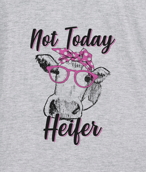 Not Today Heifer Cow T Shirt display