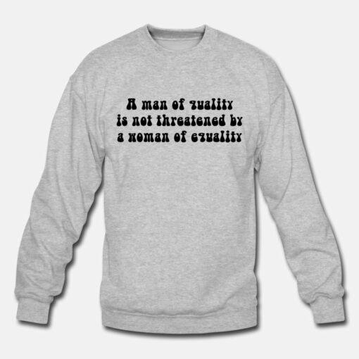 A man of quality Sweatshirt