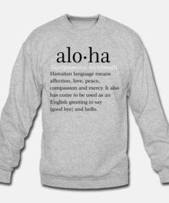 Aloha Means Sweatshirt