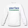Facebook Your Face Dislike Sweatshirt