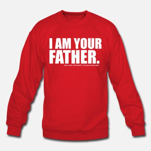 I Am Your Father Darth Sweatshirt