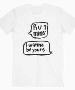 R U Mine T Shirt